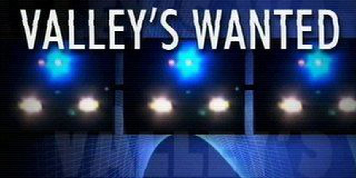 Crimestoppers Valley's Wanted for 5/28