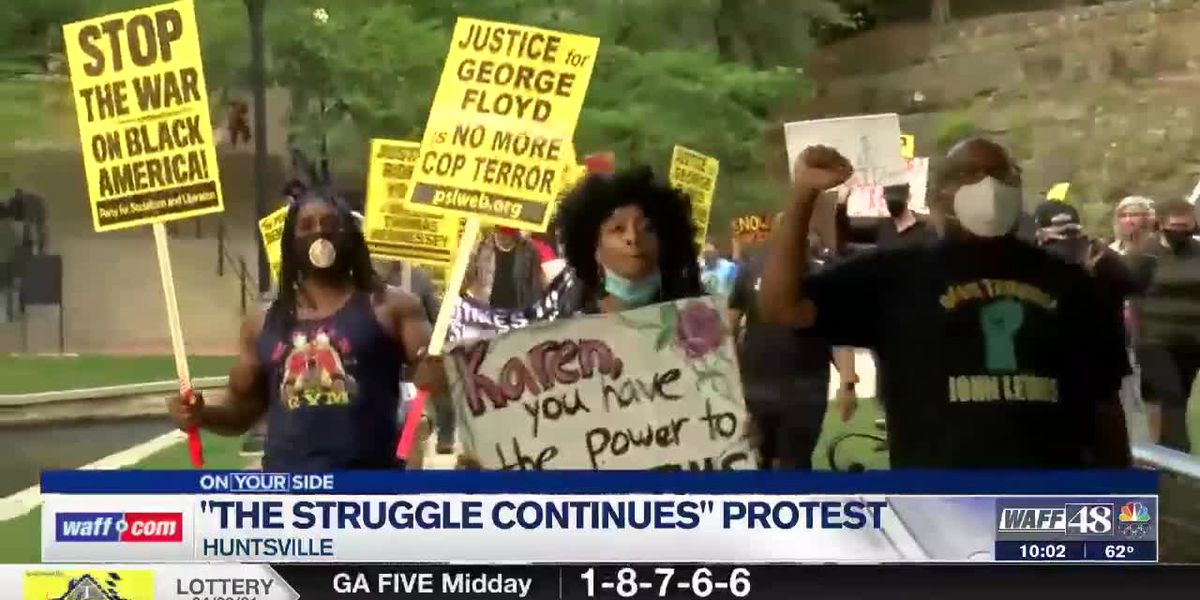 "Multiple organizations host ""The Struggle Continues"" protest in downtown Huntsville"
