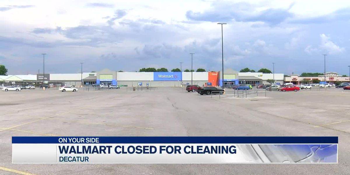 Decatur Walmart closed for cleaning