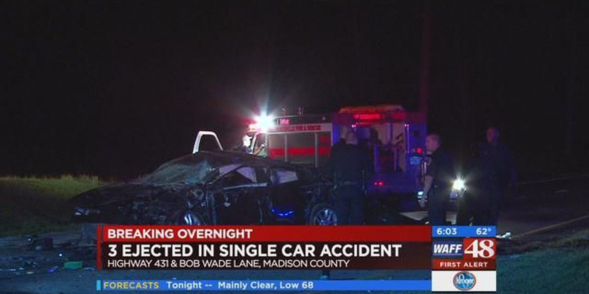 FIRST ALERT: 3 ejected in single car accident on Highway 431