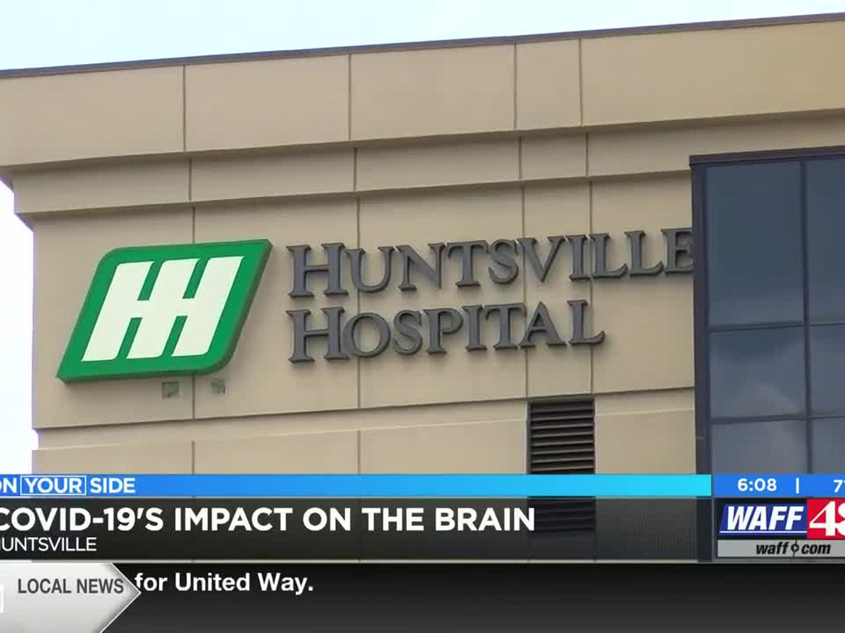 Huntsville doctor discusses COVID-19's possible impacts on the brain