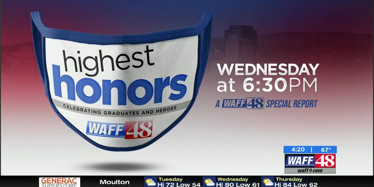 'Highest Honors' special report Wednesday: join WAFF 48 in celebrating graduates, heroes