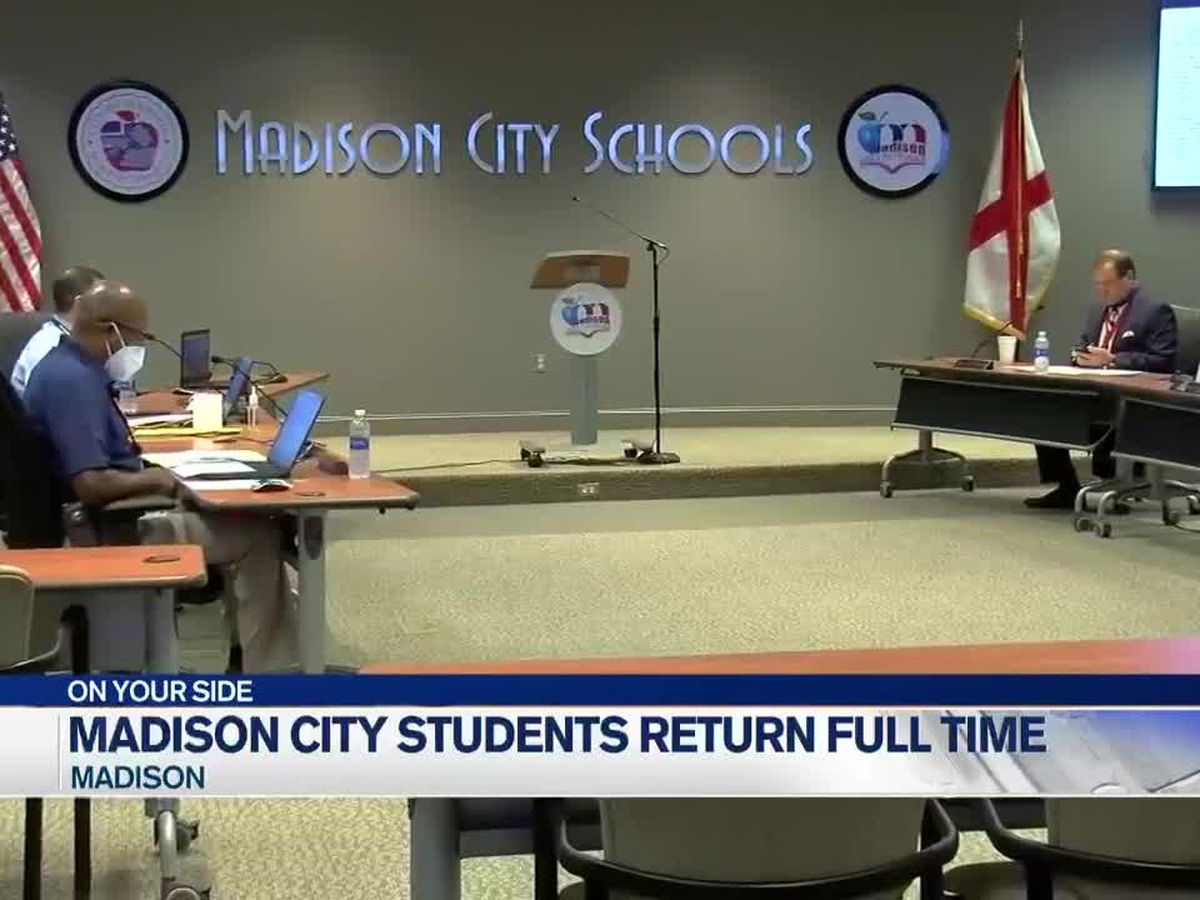 Madison City in-person students return to full time schedule, starting Tuesday